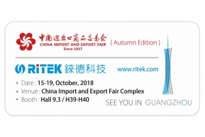 2018 Canton Fair (Fall Edition), welcome to RITEK booth!