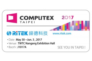 2017 Computex Taipei, Welcome to RITEK booth !
