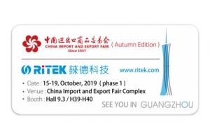 2019 Canton Fair (Autumn Edition), welcome to RITEK booth!