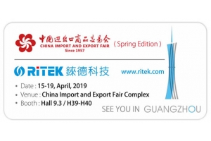 2019 Canton Fair (Spring Edition), welcome to RITEK booth!